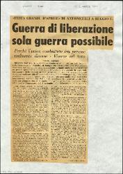 Guerra di liberazione solo guerra possibile  : Perchè l'unica combattuta fra persone realmente diverse - Riserve sul testo«Festa grande d'aprile» di Antonicelli a Reggio E. 17 dicembre 1964
